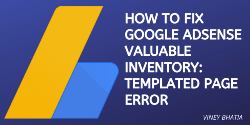 How to Fix Google Adsense Valuable inventory Templated page Error