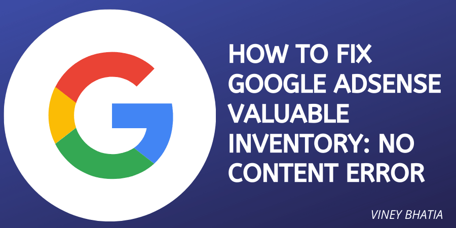 How to Fix Google Adsense Valuable Inventory No Content Error