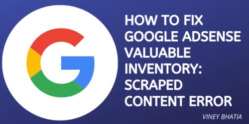 How to Fix Google Adsense Valuable Inventory Scraped Content Error