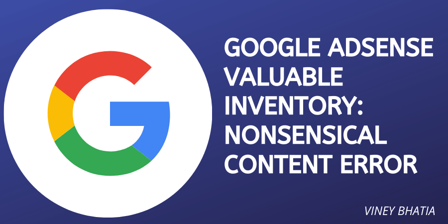 How to Fix Google Adsense Valuable Inventory Nonsensical Content Error