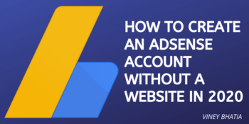 How to Create an Adsense Account without a Website