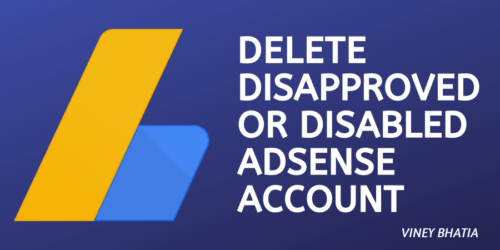 How to Delete a Disapproved or Disabled AdSense Account