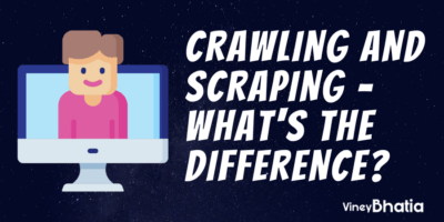 Crawling and Scraping - What's the Difference
