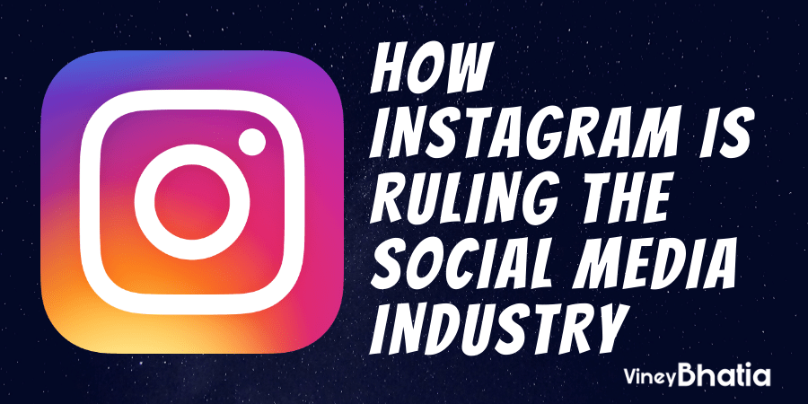 How Instagram is Ruling the Social Media Industry